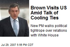 Brown Visits US Amid Talk of Cooling Ties