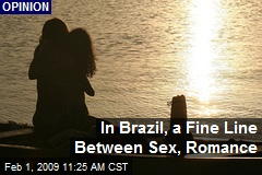 In Brazil, a Fine Line Between Sex, Romance