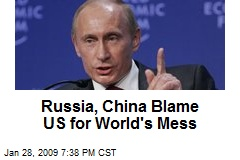 Russia, China Blame US for World's Mess