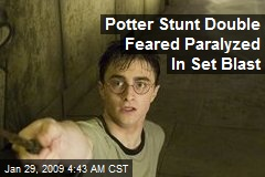 Potter Stunt Double Feared Paralyzed In Set Blast
