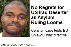 No Regrets for US Iraq Deserter as Asylum Ruling Looms