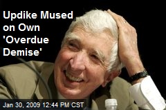 Updike Mused on Own 'Overdue Demise'