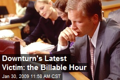 Downturn's Latest Victim: the Billable Hour