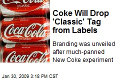 Coke Will Drop 'Classic' Tag from Labels