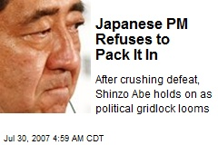 Japanese PM Refuses to Pack It In