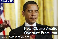 Now, Obama Awaits Overture From Iran