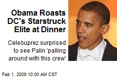 Obama Roasts DC's Starstruck Elite at Dinner