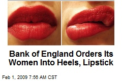 Bank of England Orders Its Women Into Heels, Lipstick