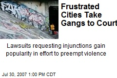 Frustrated Cities Take Gangs to Court