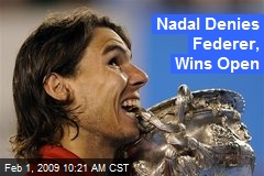 Nadal Denies Federer, Wins Open