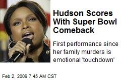 Hudson Scores With Super Bowl Comeback