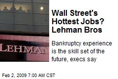 Wall Street's Hottest Jobs? Lehman Bros