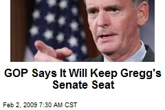 GOP Says It Will Keep Gregg's Senate Seat
