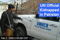 UN Official Kidnapped in Pakistan