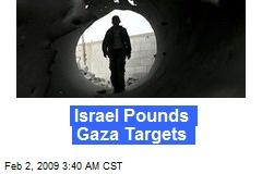 Israel Pounds Gaza Targets