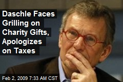 Daschle Faces Grilling on Charity Gifts, Apologizes on Taxes