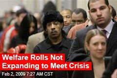 Welfare Rolls Not Expanding to Meet Crisis