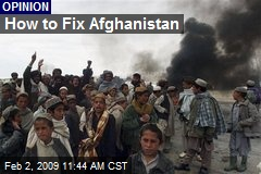 How to Fix Afghanistan
