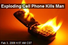 Exploding Cell Phone Kills Man