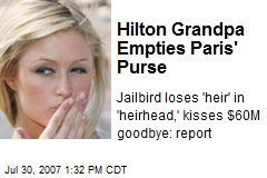 Hilton Grandpa Empties Paris' Purse