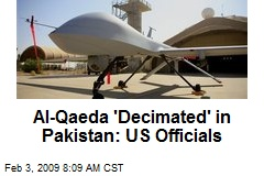 Al-Qaeda 'Decimated' in Pakistan: US Officials