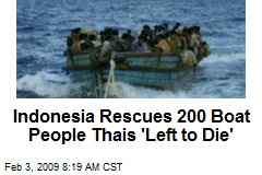Indonesia Rescues 200 Boat People Thais 'Left to Die'