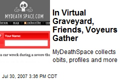 In Virtual Graveyard, Friends, Voyeurs Gather