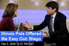 Illinois Pols Offered Me Easy Out: Blago
