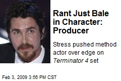 Rant Just Bale in Character: Producer