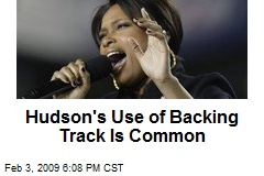 Hudson's Use of Backing Track Is Common