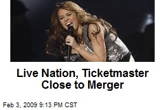 Live Nation, Ticketmaster Close to Merger