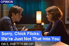 Sorry, Chick Flicks: We're Just Not That Into You