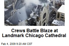 Crews Battle Blaze at Landmark Chicago Cathedral