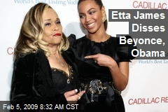 Etta James Disses Beyonce, Obama