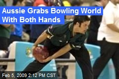 Aussie Grabs Bowling World With Both Hands