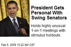 President Gets Personal With Swing Senators