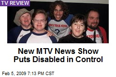 New MTV News Show Puts Disabled in Control