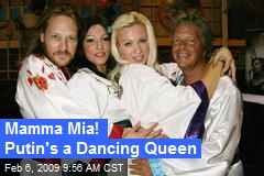 Mamma Mia! Putin's a Dancing Queen