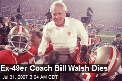 Ex-49er Coach Bill Walsh Dies