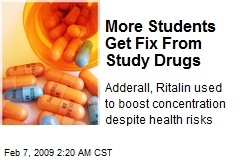 More Students Get Fix From Study Drugs