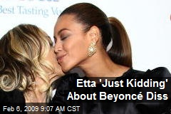 Etta 'Just Kidding' About Beyoncé Diss