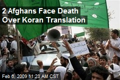 2 Afghans Face Death Over Koran Translation