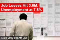 Job Losses Hit 3.6M; Unemployment at 7.6%