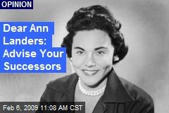 Dear Ann Landers: Advise Your Successors