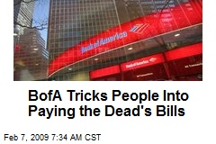 BofA Tricks People Into Paying the Dead's Bills