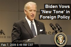 Biden Vows 'New Tone' in Foreign Policy