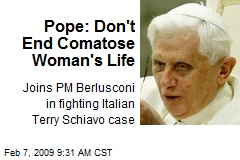 Pope: Don't End Comatose Woman's Life