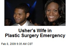 Usher's Wife in Plastic Surgery Emergency