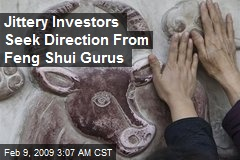 Jittery Investors Seek Direction From Feng Shui Gurus
