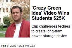 'Crazy Green Idea' Video Wins Students $25K